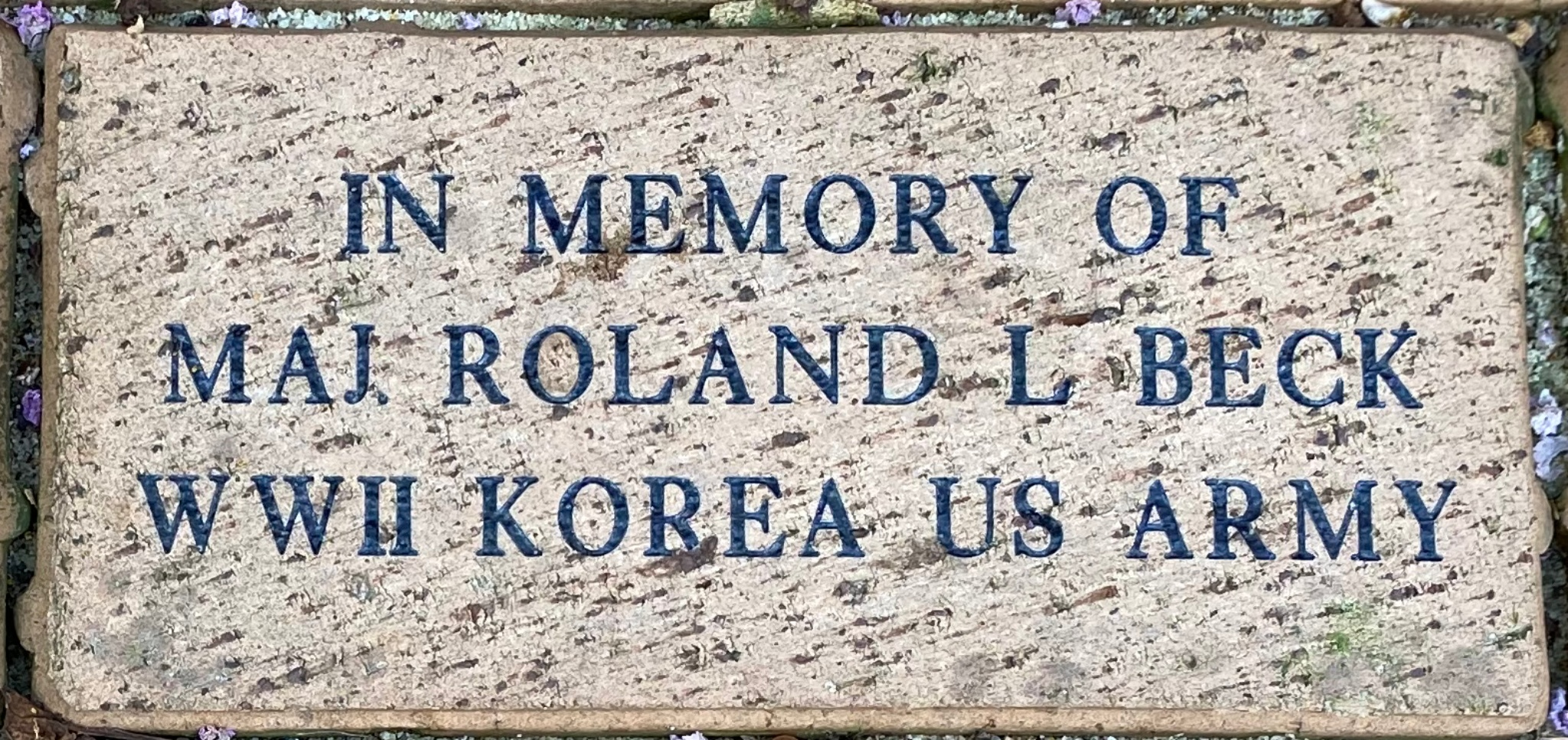IN MEMORY OF  MAJ. ROLAND L. BECK WWII KOREA US ARMY