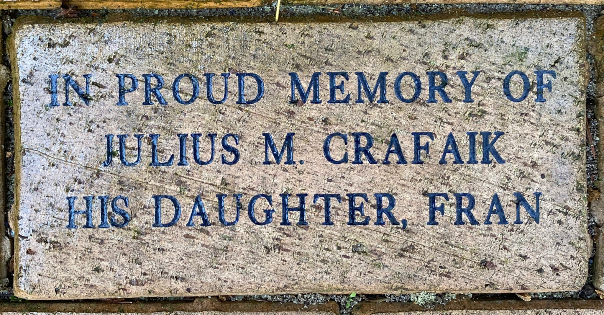 IN PROUD MEMORY OF  JULIUS M. CRAFAIK HIS DAUGHTER, FRAN