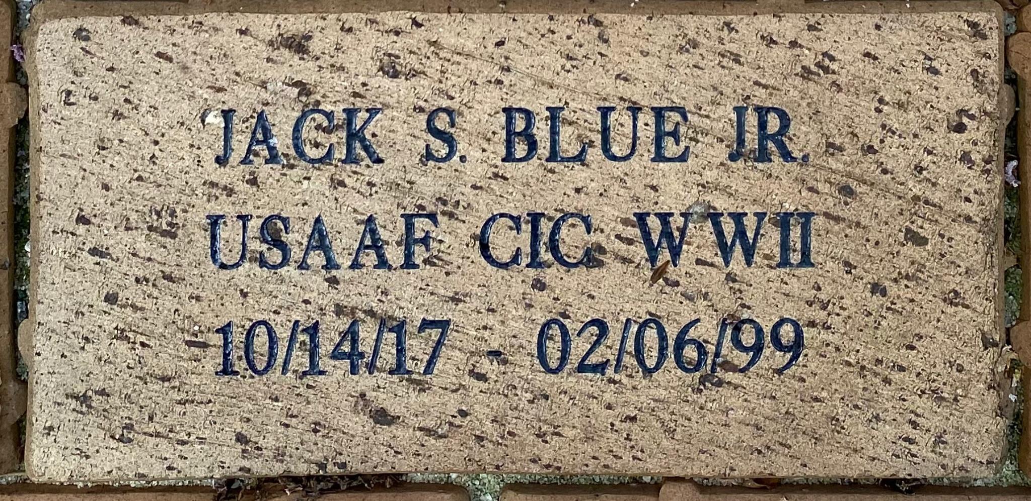 JACK S. BLUE JR USAAF CIC WWII 10/14/17 – 2/06/99