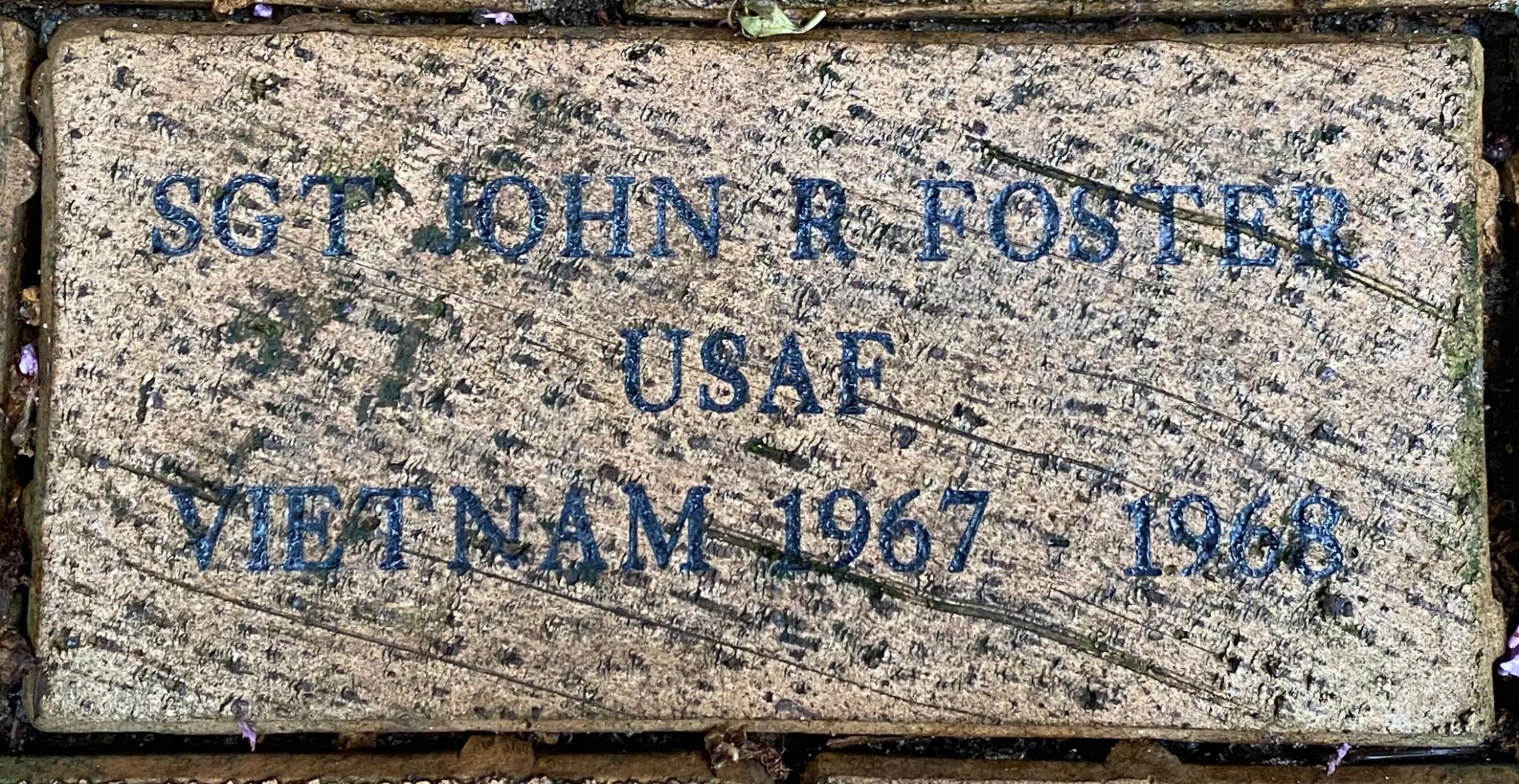 SGT JOHN R FOSTER USAF VIETNAM 1967 – 1968