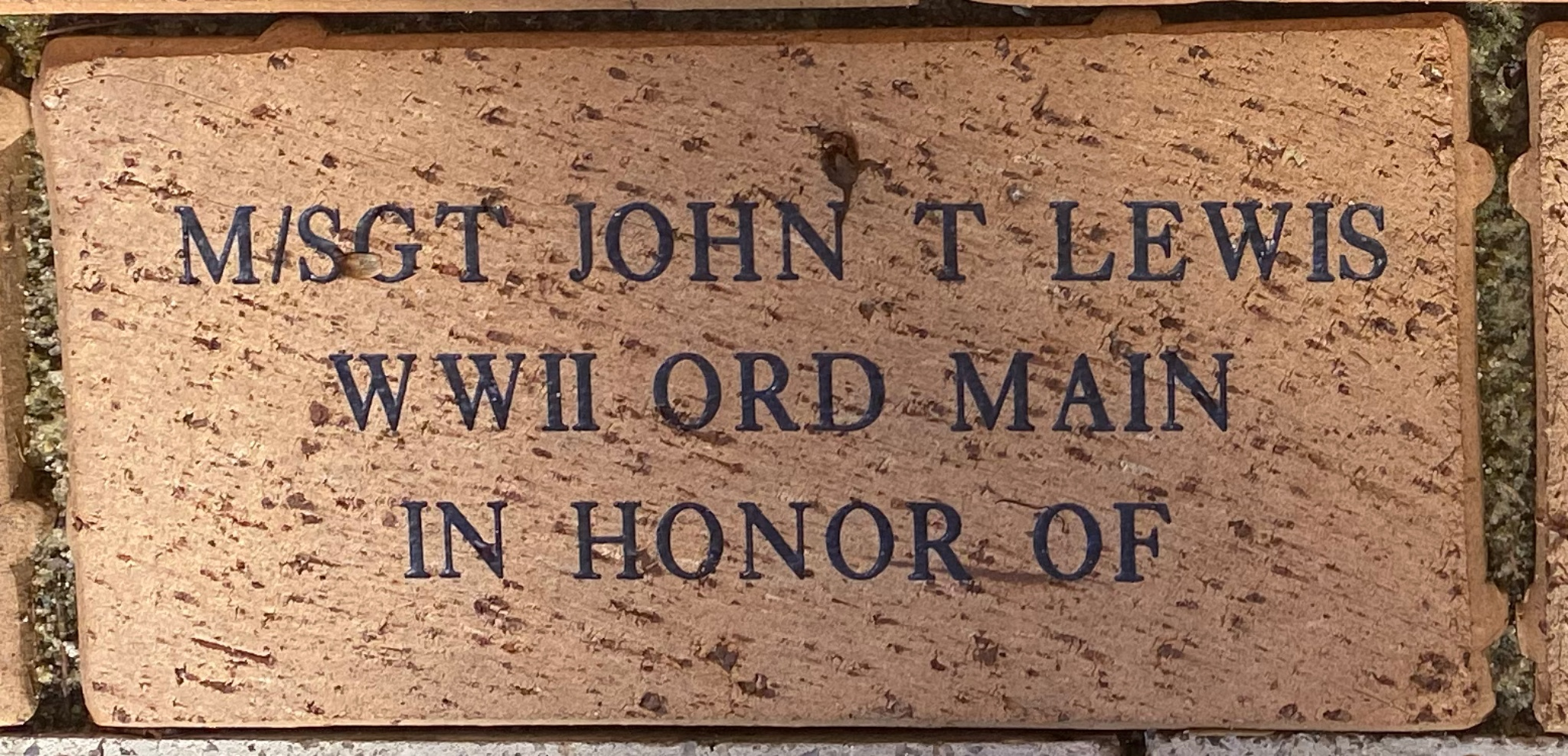 M/SGT JOHN T LEWIS WWII ORD MAIN IN HONOR OF