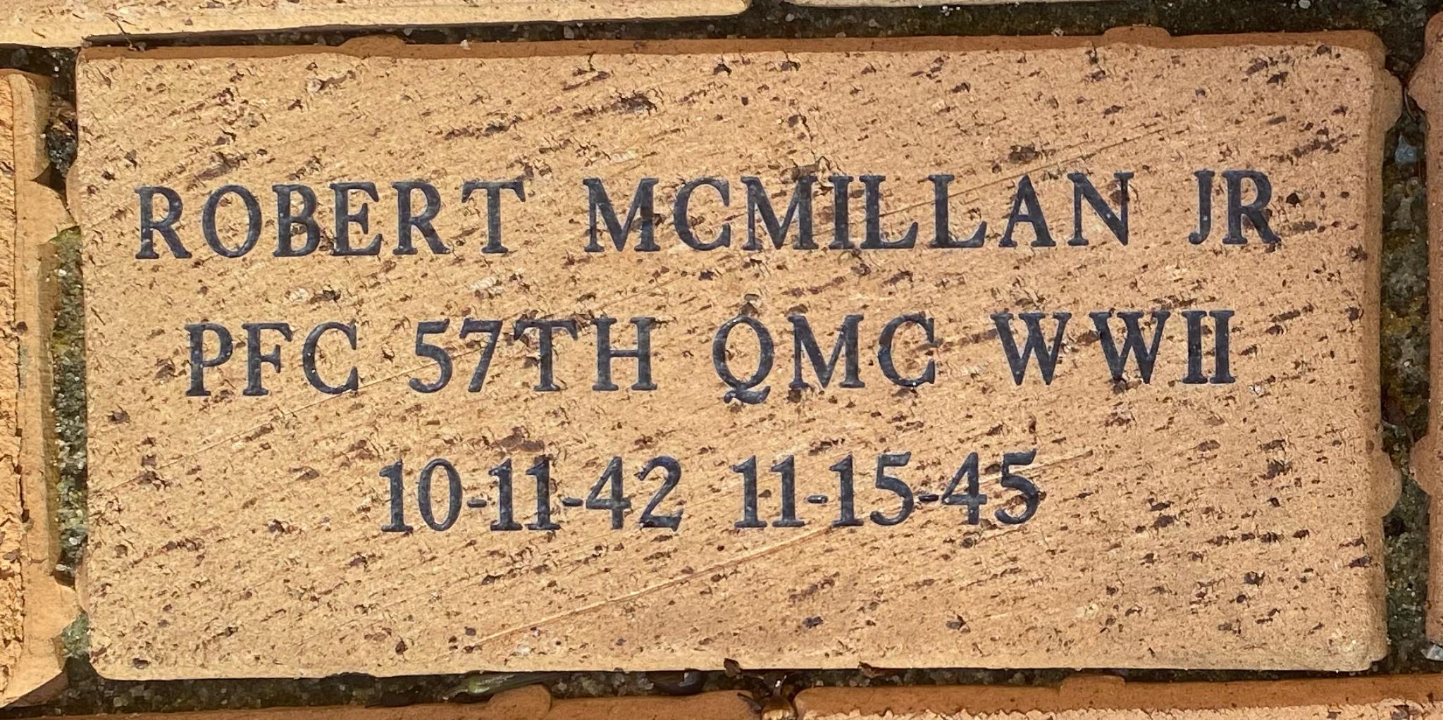 ROBERT MCMILLAN JR PFC 57TH QMC WWII 10-11-42 – 11-15-45