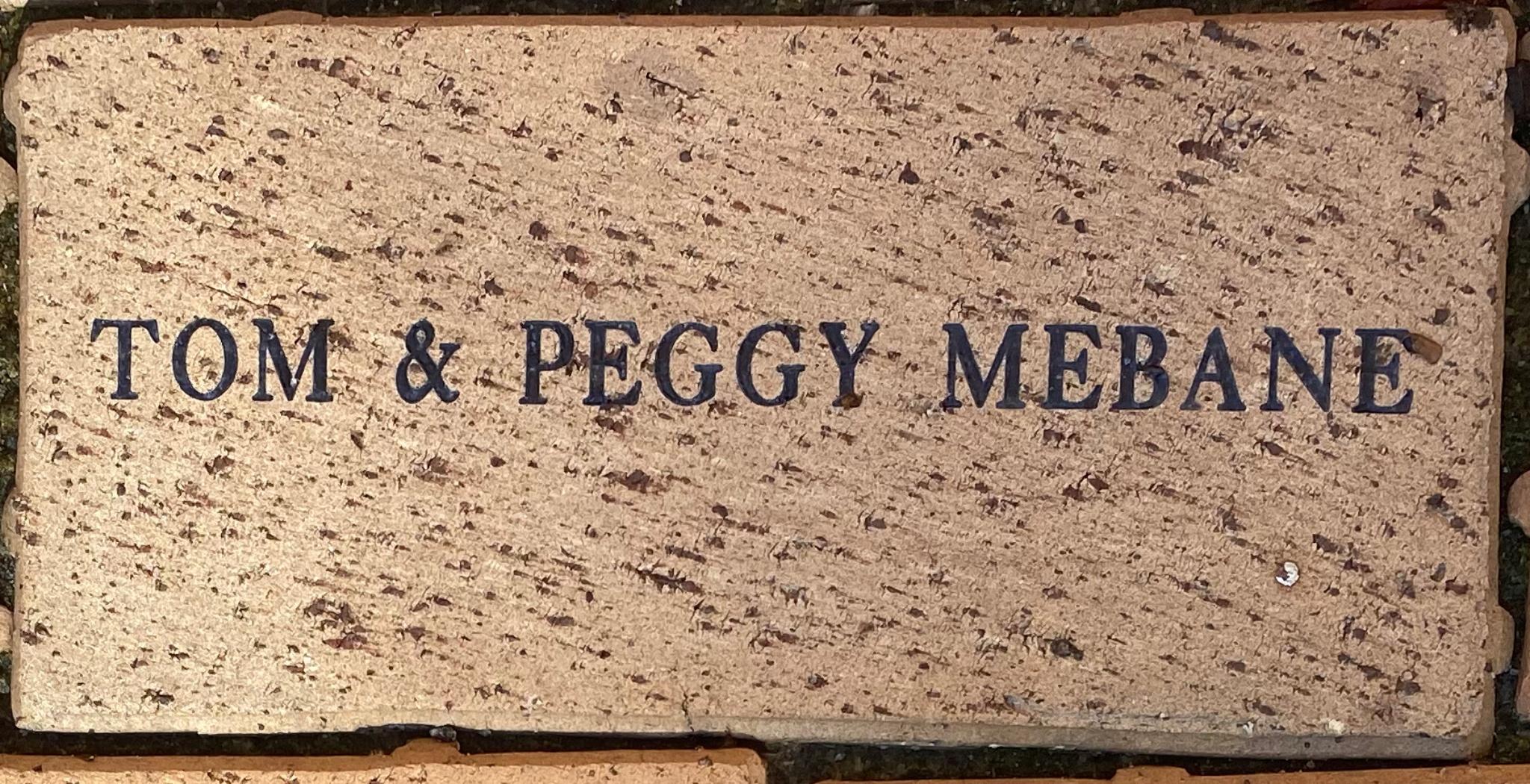 TOM & PEGGY MEBANE