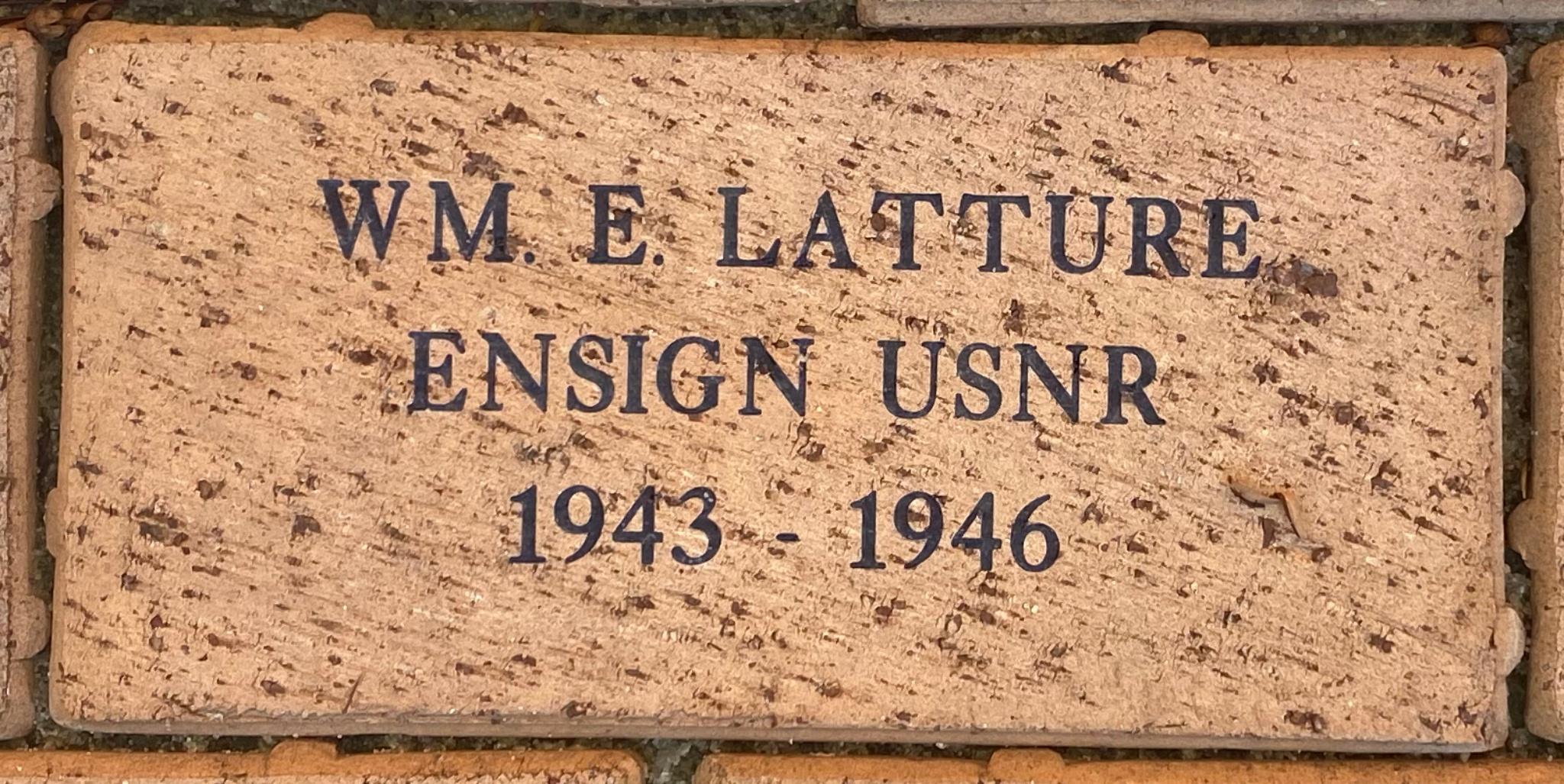 WM E. LATTURE ENSIGN USNR 1943 – 1946